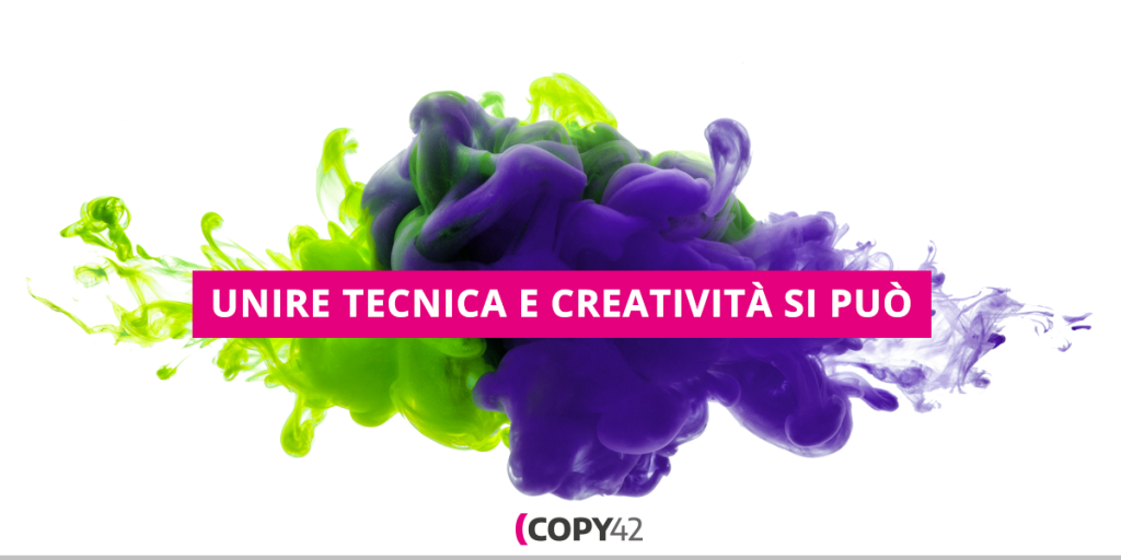 Copy42 TECH: tecnica e creatività